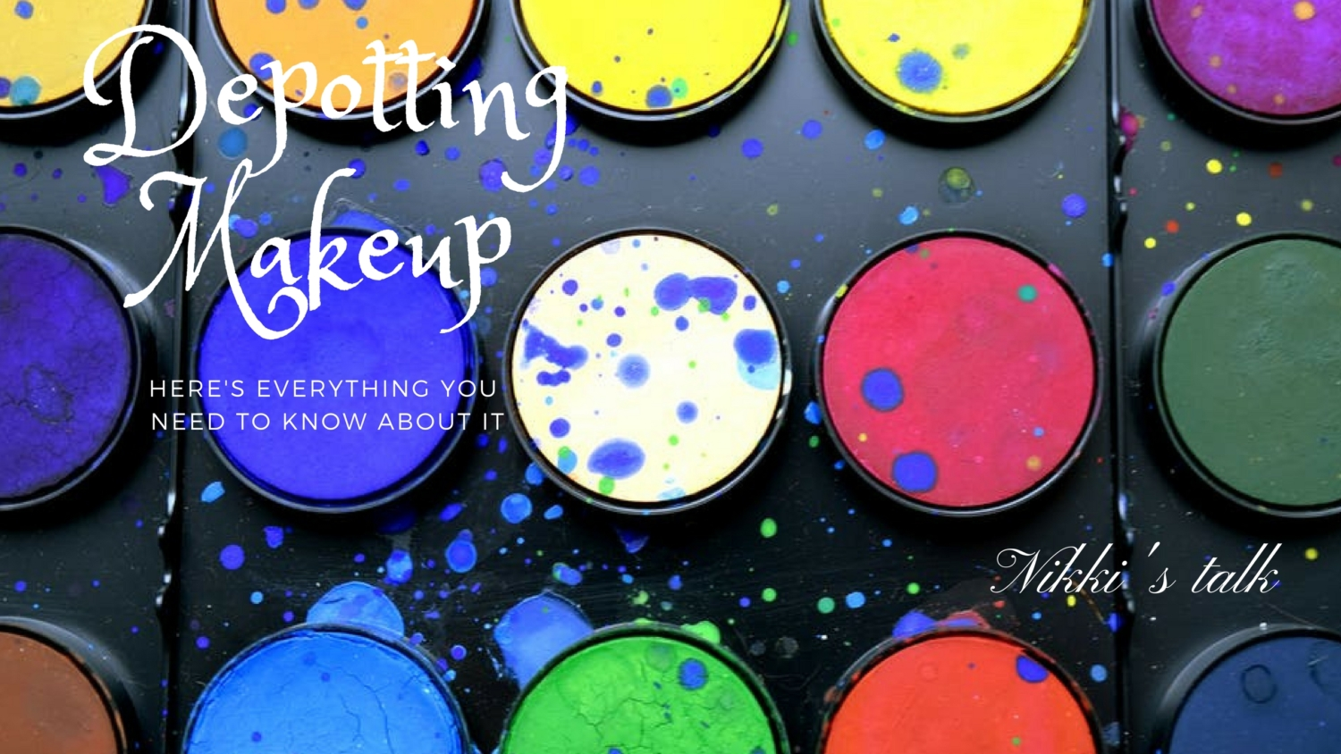 depotting makeup | Nikki's talk