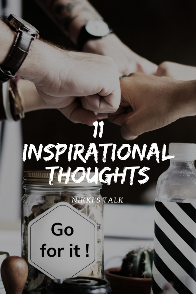Inspirational thoughts | Words to live by | Nikki's talk