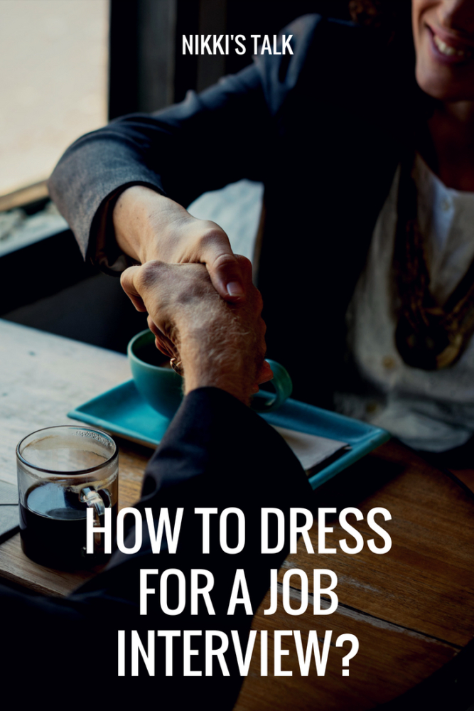how to dress for a job interview   Nikki's talk